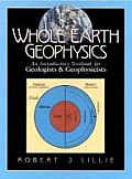 Whole Earth Geophysics An Introductory Textbook for Geologists & Geophysicists