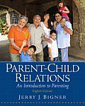 Parent Child Relations An Introduction to Parenting