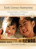 Early Literacy Instruction Teaching Reading & Writing in Todays Primary Grades with Myeducationlab
