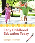 Early Childhood Education Today (with Myeducationlab) (Myeducationlab)