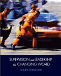 Supervision and Leadership in a Changing World-text Only (12 Edition)