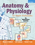 Anatomy and Physiology for Health Professions: an Interactive Journey - With DVD (2ND 11 Edition)