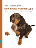 Vet Tech Essentials: Core Principles in Veterinary Technology