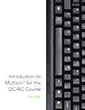 Introduction To Multisim for the DC/ac Course (10 Edition)