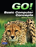 Go! With Basic Computer Concepts Getting Started (11 Edition) Cover