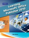 Learning Microsoft Office Publisher 2010 - With CD (HS) (12 Edition)