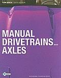 Manual Drivetrains and Axles. Thomas S. Birch and Chuck Rockwood (Myautomotivekit)