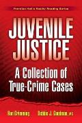 Juvenile Justice : a Collection of True - Crime Cases (08 Edition)