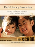 Early Literacy Instruction: Teaching Readers and Writers in Today's Primary Classrooms Cover
