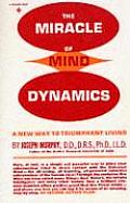 Miracle of Mind Dynamics A New Way to Triumphant Living
