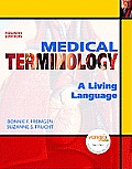 Medical Terminology: A Living Language Value Package (Includes One Key-Course Compass, Student Access for Medical Terminology: A Living Lan