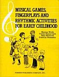 Musical Games Fingerplays & Rhythmic Activities for Early Childhood