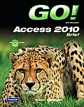 Go! with Microsoft Access 2010 Brief [With CDROM]