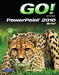 Go! With Microsoft Powerpoint 2010 Brief - With CD (11 Edition)