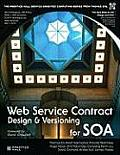 Web Service Contract Design and Versioning for SOA (Prentice Hall Service-Oriented Computing Series from Thomas)