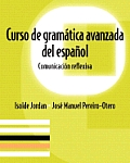 Curso de Gramtica Avanzada del Espanol Comunicacin Reflexiva