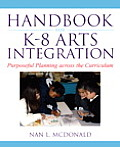 Handbook for K 8 Arts Integration Purposeful Planning for Arts Infusion Across the Curriculum