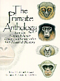 Primate Anthology : Essays on Behavior, Ecology and Conservation From Natural History (98 Edition)