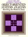 Object Oriented Systems Analysis: Modeling the World in Data (Yourdon Press Computing Series)