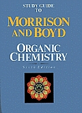 Organic Chemistry, Study Guide (6TH 92 Edition)