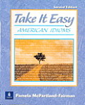 Take It Easy : American Idioms (2ND 00 Edition)