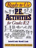 Ready-To-Use Physical Education Activities #1: Ready-To-Use P.E. Activities for Grades K-2