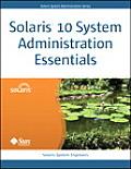 Solaris 10 System Administration Essentials (Solaris)