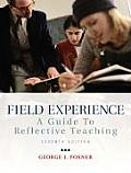 Field Experience A Guide to Reflective Teaching
