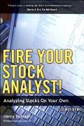 Fire Your Stock Analyst!: Analyzing Stocks on Your Own Cover