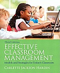 Effective Classroom Management: Models and Strategies for Today's Classrooms