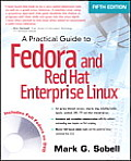 Practical Guide To Fedora and Red Hat Enterprise Linux Collectors Edition - With DVD (5TH 10 - Old Edition)