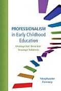 Professionalism in Early Childhood Education: Doing Our Best for Young Children Cover