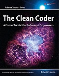 Clean Coder A Code of Conduct for Professional Programmers