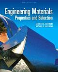 Engineering Materials: Properties and Selection (9TH 09 Edition)