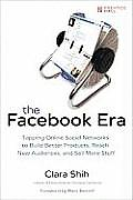 Facebook Era Tapping Online Social Networks to Build Better Products Reach New Audiences & Sell More Stuff
