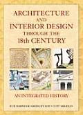 Architecture & Interior Design Through the 18th Century An Integrated History