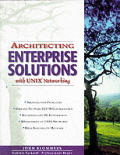 Architecting Enterprise Solutions with Unix Networking (Hewlett-Packard Professional Books)