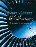 VMware vSphere™ and Virtual Infrastructure Security: Securing the Virtual Environment