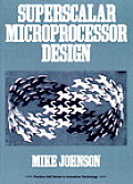 Superscalar Microprocessors Design (Prentice Hall Series in Innovative Technology)