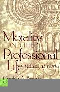Morality & the Professional Life Values at Work