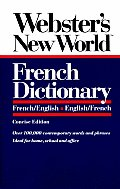 Webster's New Worldtm French Dictionary: French/English English/French