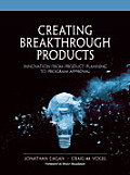 Creating Breakthrough Products: Innovation from Product Planning to Program Approval (Financial Times)