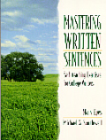 Mastering Written Sentences: Self-Teaching Exercises for College Writers