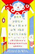 Put Your Mother On The Ceiling Childrens Imagination Games