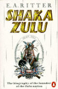Shaka Zulu The Biography Of The Founder Of The Zulu Nation