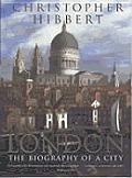 London A Biography Of A City