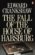 Fall Of The House Of Habsburg