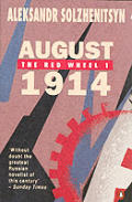 August 1914 The Red Wheel Volume 1