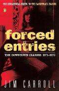 Forced Entries The Downtown Diaries 1971 1973