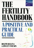 Fertility Handbook a Positive &amp; Practical Guide